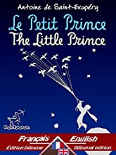 Le Petit Prince - The Little Prince: Bilingue avec le texte parallèle - Bilingual parallel text: Français - Anglais / French - English (Dual Language Easy Reader Book 32) (English Edition)