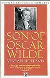 Son of Oscar Wilde (Oxford Paperbacks) (0192821970) by Holland, Vyvyan