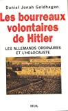 Les bourreaux volontaires de Hitler (French Edition) (2020289822) by Goldhagen, Daniel Jonah