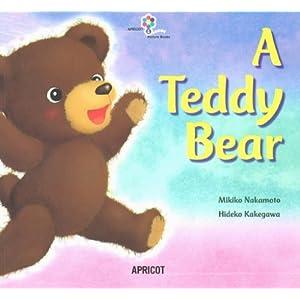 A Teddy Bear (ナレーション・巻末ソングCD付)  アプリコットPicture Bookシリーズ 4