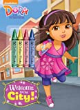 Welcome to the City! (Dora and Friends) (Color Plus Chunky Crayons)