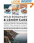 Wild Rosemary and Lemon Cake: A Colle...