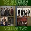 Top 15 English Christian Songs in Spanish Vol. 2