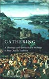 img - for Gathering: A Spirituality And Theology of Worship in Free Church Tradition book / textbook / text book