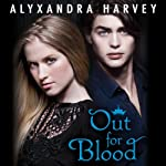 Out for Blood: The Drake Chronicles, Book 3 (       UNABRIDGED) by Alyxandra Harvey Narrated by Joshua Swanson, Jeri Silverman