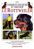 echange, troc V. (Valeria) Rossi - Comment élever et dresser un rottweiler