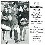 Ferde Grofe His 1924-1927 Ampico Recordings