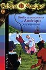 La Cabane Magique, Tome 22 : Dr�les de rencontres en Am�rique par Osborne