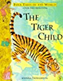 The Tiger Child: A Folk Tale from India (Puffin Folk Tales of the World)