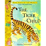 The Tiger Child: A Folk Tale from India (Puffin Folk Tales of the World)by Joanna Troughton