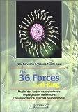 Les 36 forces et le Yi-King