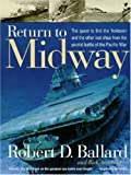 Return to Midway (0792275004) by Ballard, Robert D.