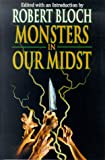 Monsters in Our Midst (0312869436) by Bloch, Robert