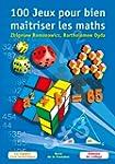 100 Jeux pour bien ma�triser les math...