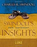 Insights on Luke (Swindoll's New Testament Insights) (0310284317) by Swindoll, Charles R.