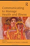 img - for Communicating to Manage Health and Illness book / textbook / text book