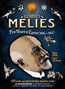 Georges Melies: First Wizard of Cinema 1896-1913