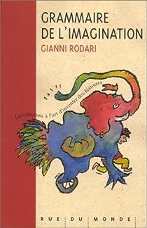 Grammaire de l'imagination par Rodari