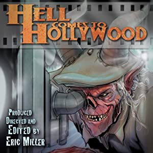 Hell Comes to Hollywood, Book 1: An Anthology of Short Horror Fiction Set in Tinseltown | [Charles Austin Muir, Brian Domonick Muir, Paul J. Salamoff, Shane Bitterling, C. Courtney Joyner, Jed Strahm]