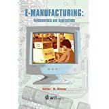 E-manufacturing: Fundamentals and Applications