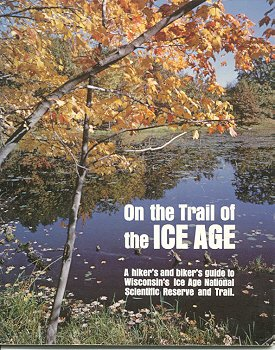 On the Trail of the Ice Age: A Guide for Wisconsin Hikers, Bikers, and Motorists (Wis On compare prices)
