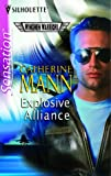 Explosive Alliance: Wingmen Warriors (Silhouette Intimate Moments No. 1346) (0373274165) by Mann, Catherine