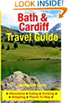 Bath & Cardiff Travel Guide: Attracti...