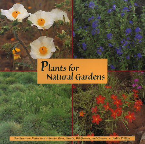 Plants for Natural Gardens Southwestern Native  Adaptive Trees Shrubs Wildflowers  Grasses089019078X : image