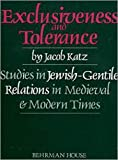 Exclusiveness and Tolerance: Studies in Jewish-Gentile Relations in Medieval and Modern Times (Scripta Judaica, 3)
