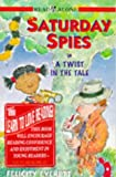 Twist in the Tale (Saturday Spies) (0340656069) by Everett, Felicity
