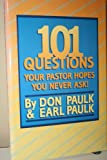 img - for One Hundred One Questions Your Pastor Hopes You Never Ask book / textbook / text book