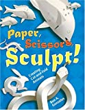 Paper, Scissors, Sculpt!: Creating Cut-and-Fold Animals