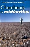 echange, troc Françoise Franco, Michel Franco - Chercheurs de météorites