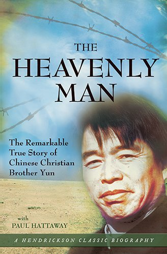 The Heavenly Man: The Remarkable True Story of Chinese Christian Brother Yun (Hendrickson Classic Biographies)