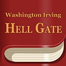 Hell Gate (Annotated) (       UNABRIDGED) by Washington Irving Narrated by Anastasia Bertollo