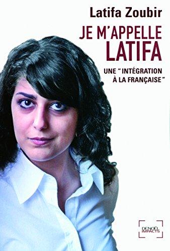 Je m'appelle Latifa: Une «intégration à la française»