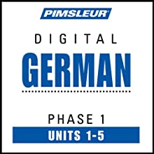 German Phase 1, Unit 01-05: Learn to Speak and Understand German with Pimsleur Language Programs  by Pimsleur
