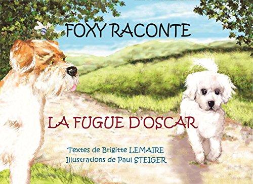 la-fugue-doscar-foxy-raconte-french-edition