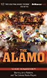 The Alamo: A Radio Dramatization (Colonial Radio Theatre on the Air)