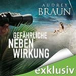 Gefährliche Nebenwirkung | Audrey Braun