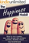 The Happiness Habit: How to Love Your...