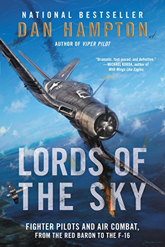 Lords of the Sky: Fighter Pilots and Air Combat, from the Red Baron to the F-16 PDF