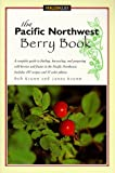 img - for The Pacific Northwest Berry Book (Berry Books) book / textbook / text book