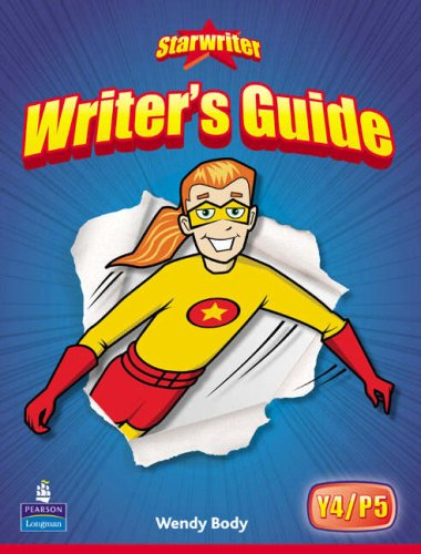 StarWriter: Year 4 Writers Guide: Writer's Guide Year 4