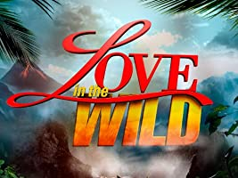 Love in the Wild Season 1