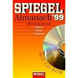 Spiegel- Almanach '99. Inkl. CDROM. Alle L�nder der Welt: Zahlen, Daten, Analysen