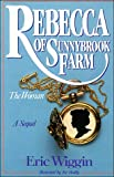 Rebecca of Sunnybrook Farm: The Woman (1561210137) by Eric E. Wiggin