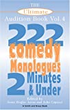 The Ultimate Audition Book: 222 Comedy Monologues, 2 Minutes And Under  Vol. 4 (Monologue Audition Series)