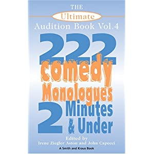 The Ultimate Audition Book: 222 Comedy Monologues, 2 Minutes And Under Vol.