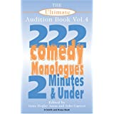 The Ultimate Audition Book: 222 Comedy Monologues, 2 Minutes And Under  Vol. 4 (Monologue Audition Series) ~ Irene Ziegler
